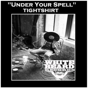 Tightshirt - Under Your Spell [Whitebeard Records]