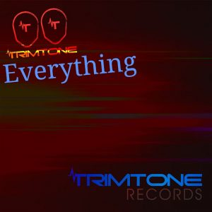 Trimtone - Everything [Trimtone Records]