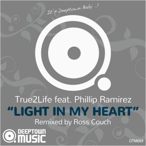 True2Life feat. Phillip Ramirez - Light In My Heart (Remixed by Ross Couch) [Deeptown Music]