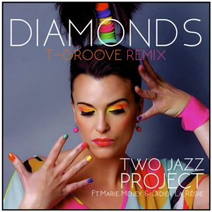 Two Jazz Project Feat. Marie Meney & Didier La Regie - Diamonds T-Groove Remix [LAD Publishing & Records]