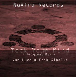 Van Luco & Erik Sibelle - Teck Your Mind [NuAfro Records]
