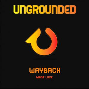 Wayback - Want Love [Ungrounded]