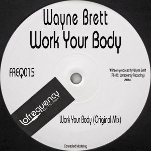Wayne Brett - Work Your Body [Lofrequency Recordings]
