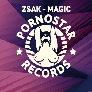 Zsak - Magic [PornoStar Records]