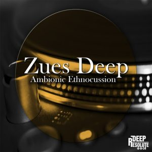 Zues Deep - Ambionic Ethnocussion [Deep Resolute (PTY) LTD]