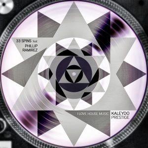 33 Spins feat. Phillip Ramirez - I Love House Music [Kaleydo Prestige]