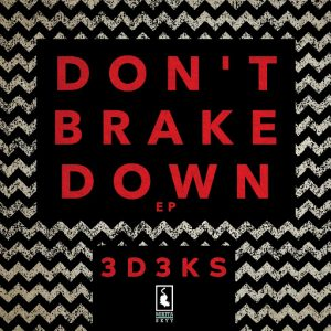 3d3ks - Don't Brake Down [Mikita Skyy]