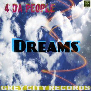 4 Da People - Dreams [Grey City Records]