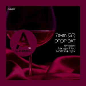 7even (GR) - Drop Dat [A Label]