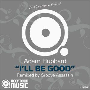 Adam Hubbard - I'll Be Good [Deeptown Music]
