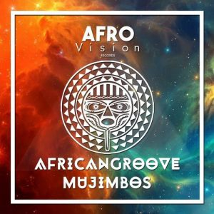AfricanGroove - Mujimbos [Afro Vision Records]