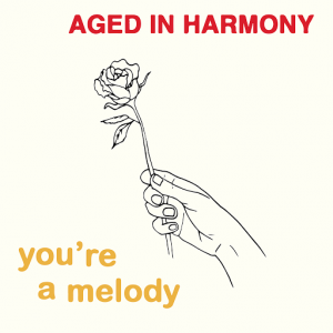 Aged in Harmony - You're a Melody [Melodies International]