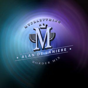 Alan De Laniere - Border Mix [Mycrazything Records]