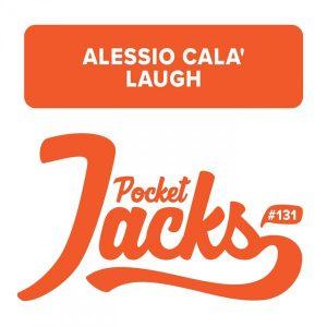 Alessio Cala' - Laugh [Pocket Jacks Trax]
