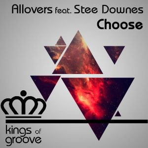 Allovers feat. Stee Downes - Choose [Kings Of Groove]