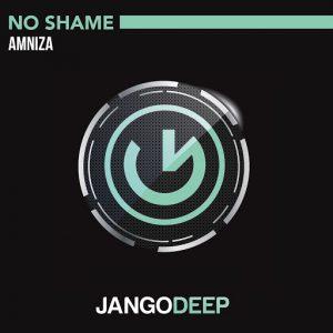 Amniza - No Shame [JANGO DEEP]