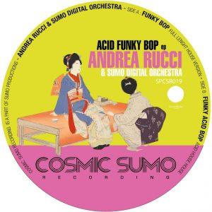 Andrea Rucci - Acid Funky Bop [Cosmic Sumo Recordings]