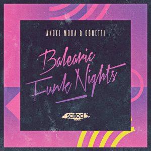 Angel Mora & Bonetti - Balearic Funk Nights [Salted Music]