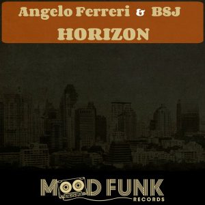 Angelo Ferreri, BSJ - Horizon [Mood Funk Records]