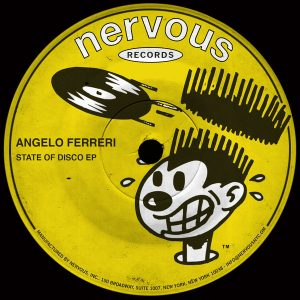 Angelo Ferreri - State Of Disco EP [Nervous]