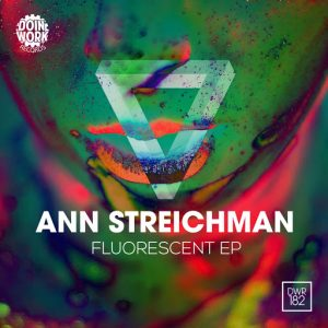 Ann Streichman - Fluorescent EP [Doin Work Records]