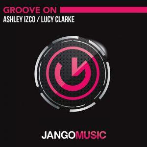 Ashley Izco & Lucy Clarke - Groove On [Jango Music]