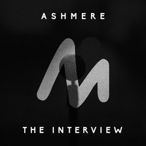Ashmere - The Interview [Metropolitan Promos]