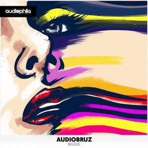 Audiobruz - Believe [Audiophile Live]