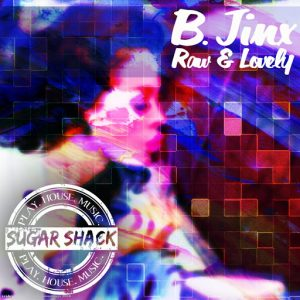 B.Jinx - Raw & Lovely [Candy Tracks Digital]