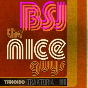 BSJ - The Nice Guys [Traktoria]