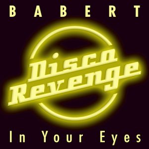 Babert - In Your Eyes [Disco Revenge]