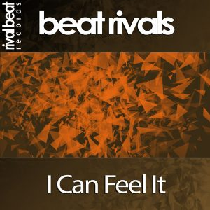 Beat Rivals - I Can Feel It [Rival Beat Records]