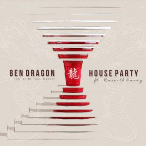 Ben Dragon feat. Russell Curry - House Party [Fire To My Ears]
