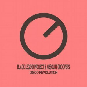 Black Legend Project & Absolut Groovers - Disco Revolution [A-Gain Records]