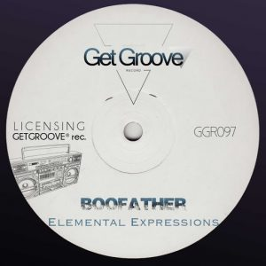 Boofather - Elemental Expressions [Get Groove Record]