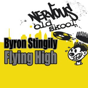 Byron Stingily - Flying High [Nervous Old Skool]