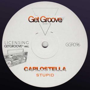 Carlostella - Stupid [Get Groove Record]