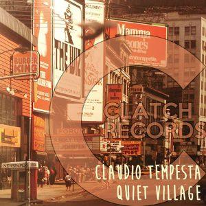 Claudio Tempesta - Quiet Village [Clatch Records]