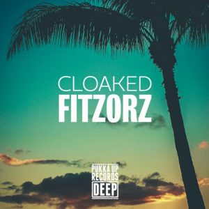 Cloaked - Fitzors [Pukka Up Records Deep]