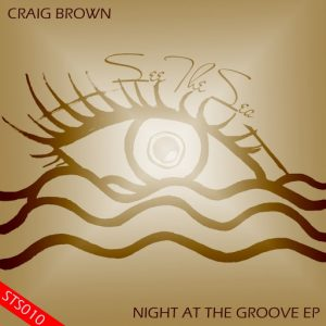 Craig Brown - Night At The Groove EP [See The Sea Records]