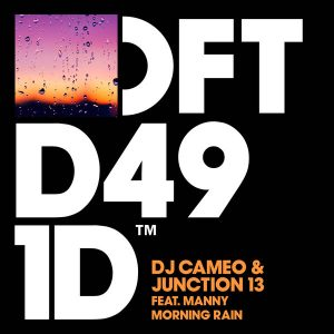 DJ Cameo & Junction 13 feat. Manny - Morning Rain [Defected]