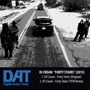 DJ Cream - Forty Stairs [DAT Records]