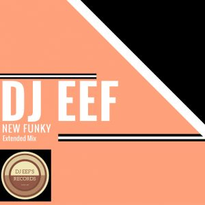 DJ Eef - New Funky [Dance All Day]