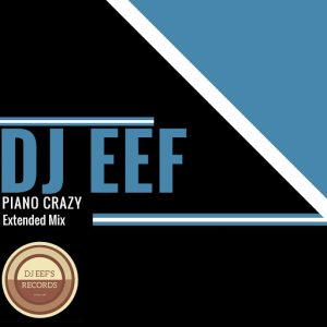 DJ Eef - Piano Crazy [Dance All Day]