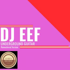 DJ Eef - Underground Guitar [Dance All Day]
