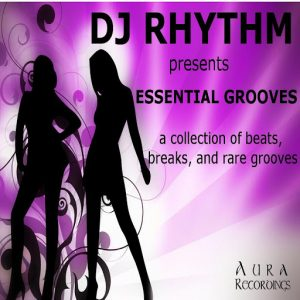 DJ Rhythm - Essential Grooves [Aura Recordings (S&S Records)]