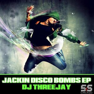 DJ Threejay - Jackin Disco Bombs [S&S Records]