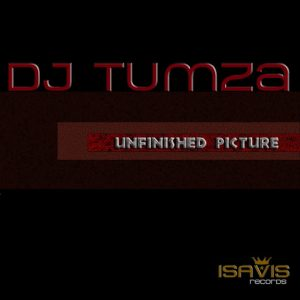 DJ Tumza - Unfinished Picture [ISAVIS Records]