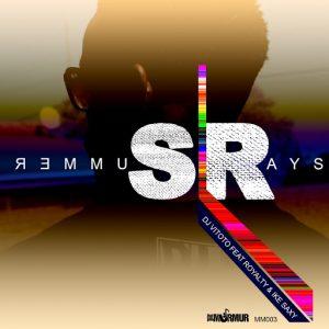 DJ Vitoto feat. Royalty & Ike Saxy - Summer Ray's [Murmur MusiQ]
