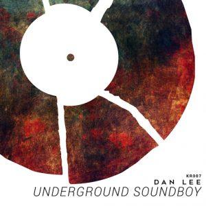 Dan Lee - Underground Soundboy [Kritical]